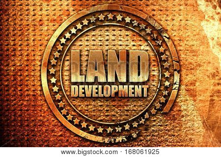 land development, 3D rendering, grunge metal stamp