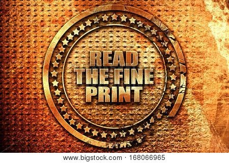 read the fine print, 3D rendering, grunge metal stamp