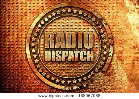 radio dispatch, 3D rendering, grunge metal stamp