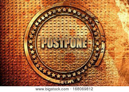 postpone, 3D rendering, grunge metal stamp