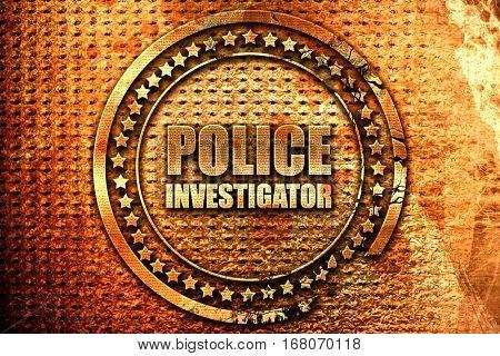 police investigator, 3D rendering, grunge metal stamp