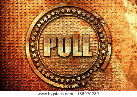 poll, 3D rendering, grunge metal stamp