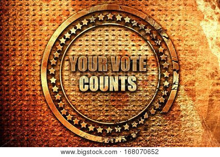 your vote counts, 3D rendering, grunge metal stamp