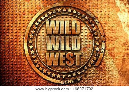 wild wild west, 3D rendering, grunge metal stamp