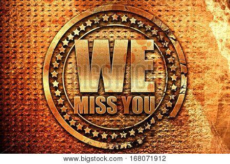 we miss you, 3D rendering, grunge metal stamp