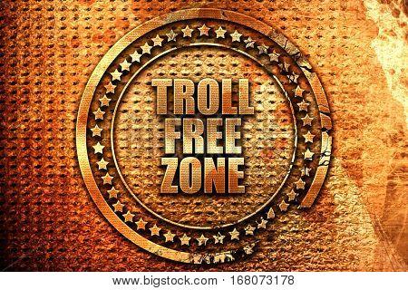 troll free zone, 3D rendering, grunge metal stamp