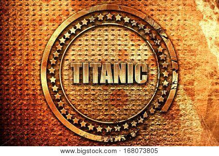 titanic, 3D rendering, grunge metal stamp