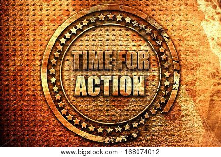 time for action, 3D rendering, grunge metal stamp
