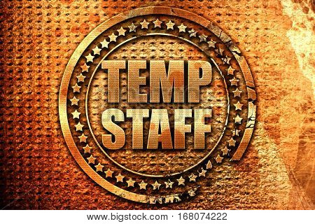 temp staff, 3D rendering, grunge metal stamp