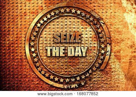 seize the day, 3D rendering, grunge metal stamp