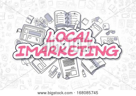 Magenta Inscription - Local Imarketing. Business Concept with Doodle Icons. Local Imarketing - Hand Drawn Illustration for Web Banners and Printed Materials.