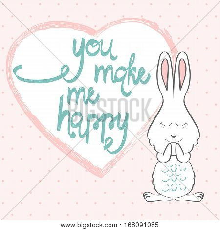 You make my happy. Hand written lettering about love to valentines day. Greeting card with bunny