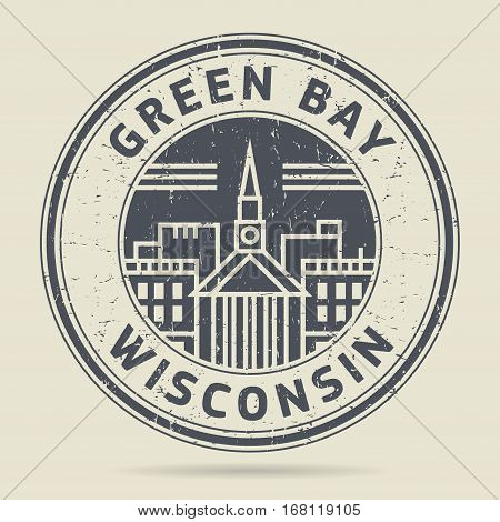 Grunge rubber stamp or label with text Green Bay Wisconsin written inside vector illustration