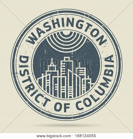 Grunge rubber stamp or label with text Washington District of Columbia written inside vector illustration
