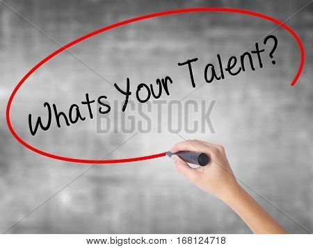 Woman Hand Writing Whats Your Talent? With Black Marker Over Transparent Board