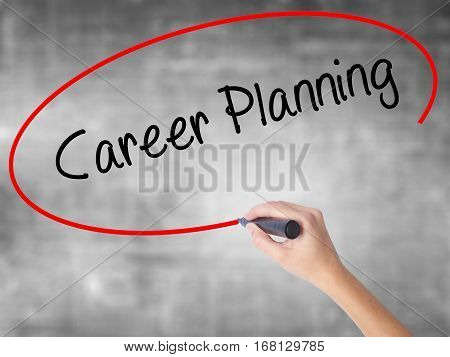 Woman Hand Writing Career Planning With Black Marker Over Transparent Board