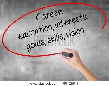 Woman Hand Writing Career: Education, Interests, Goals, Skills, Vision With Black Marker Over Transp