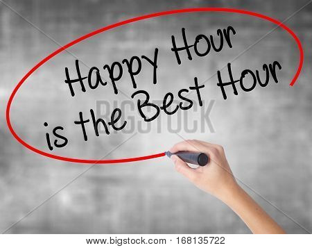 Woman Hand Writing Happy Hour Is The Best Hour  With Black Marker Over Transparent Board