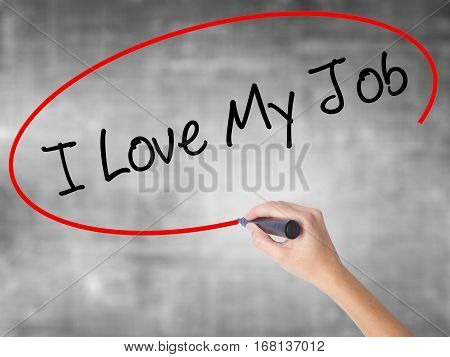 Woman Hand Writing I Love My Job  With Black Marker Over Transparent Board