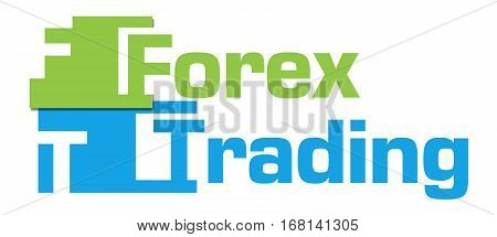 Forex trading text written over green blue background.