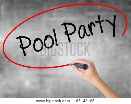 Woman Hand Writing Pool Party With Black Marker Over Transparent Board