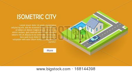 Isometric city vector web banner. Isometric projection. Horizontal illustration on orange background with fragment of street with road crossing, house, trees, lawn, lantern, car. For design studio ad