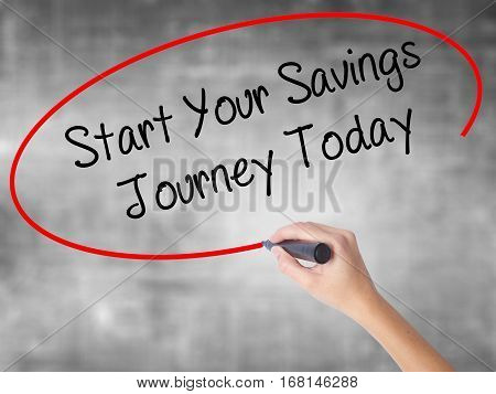 Woman Hand Writing Start Your Savings Journey Today With Black Marker Over Transparent Board