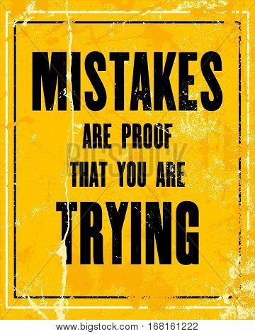 Inspiring motivation quote with text Mistakes Are Proof That You Are Trying. Vector typography poster design concept