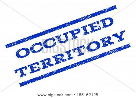 Occupied Territory watermark stamp. Text tag between parallel lines with grunge design style. Rotated rubber seal stamp with scratched texture. Vector blue ink imprint on a white background.