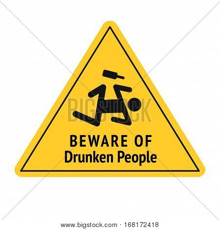 Vector funny road sign for bar or night club. Beware of drunken people. Yellow attention signs. Flat design