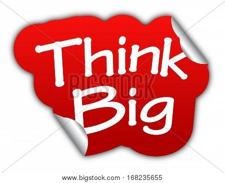 think big sticker think big red sticker think big red vector sticker think big think big eps10 design think big sign think big