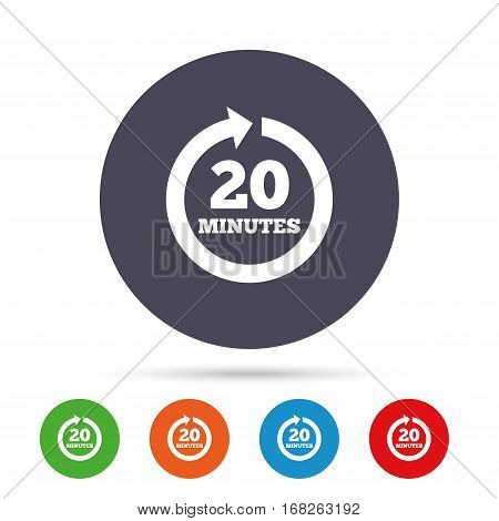 Every 20 minutes sign icon. Full rotation arrow symbol. Round colourful buttons with flat icons. Vector
