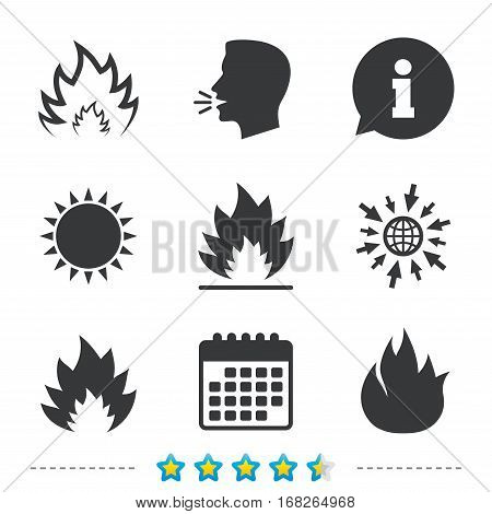 Fire flame icons. Heat symbols. Inflammable signs. Information, go to web and calendar icons. Sun and loud speak symbol. Vector
