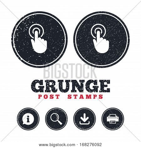Grunge post stamps. Hand cursor sign icon. Hand pointer symbol. Information, download and printer signs. Aged texture web buttons. Vector