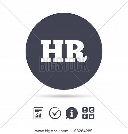 Human resources sign icon. HR symbol. Workforce of business organization. Report document, information and check tick icons. Currency exchange. Vector