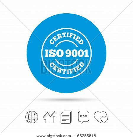 ISO 9001 certified sign icon. Certification stamp. Copy files, chat speech bubble and chart web icons. Vector