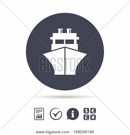Ship or boat sign icon. Shipping delivery symbol. Report document, information and check tick icons. Currency exchange. Vector