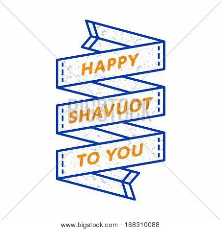 Happy Shavuot To You emblem isolated vector illustration on white background. 31 may jewish traditional holiday event label, greeting card decoration graphic element