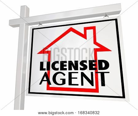 Licensed Real Estate Agent Home House Seller Sign 3d Illustration