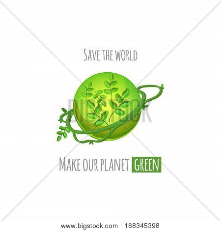 Save the world green planet concept. Make the planet green vector illustration. Ecology concept of green eco Earth.