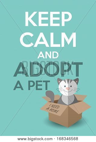 International homeless animals day. Cute kitten in a box. Keep calm an adopt a pet text. Cat rescue protection adoption concept. Flyer poster template. Vector illustration