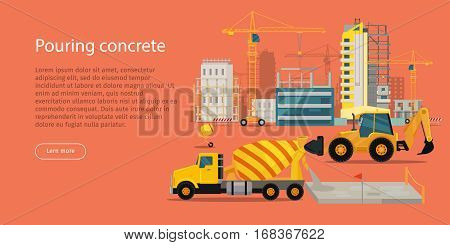 Process of pouring concrete web banner. Modern Building. Vector poster construction and concreting. Buildings, cranes, excavator, concrete mixer, tractor illustration. Architecture template.