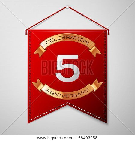 Red pennant with inscription Five Years Anniversary Celebration Design over a grey background. Golden ribbon. Colorful template elements for your birthday party. Vector illustration