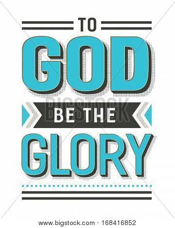 To Go Be the Glory Gospel Hymn Lyrics Vector Poster with vintage style typography and design ornaments in tiel, black and white