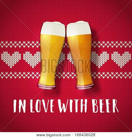 Beer valentine poster. Two glasses on a sweater background. Vintage hearts knit pattern. In love with beer hand drawn lettering