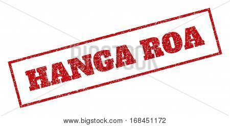 Red rubber seal stamp with Hanga Roa text. Vector tag inside rectangular banner. Grunge design and dust texture for watermark labels. Inclined emblem.