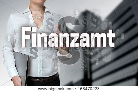 Finanzamt (in german Financial authority) touchscreen is operated by businesswoman background. poster