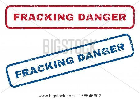 Fracking Danger text rubber seal stamp watermarks. Vector style is blue and red ink caption inside rounded rectangular banner. Grunge design and dust texture. Blue and red stickers.