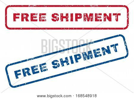 Free Shipment text rubber seal stamp watermarks. Vector style is blue and red ink caption inside rounded rectangular banner. Grunge design and scratched texture. Blue and red emblems.