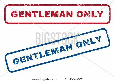 Gentleman Only text rubber seal stamp watermarks. Vector style is blue and red ink caption inside rounded rectangular shape. Grunge design and unclean texture. Blue and red signs.